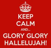 keep-calm-and-glory-glory-hallelujah-2